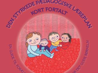 """Illustration til: """"Den styrkede pædagogiske læreplan - kort fortalt"""""""